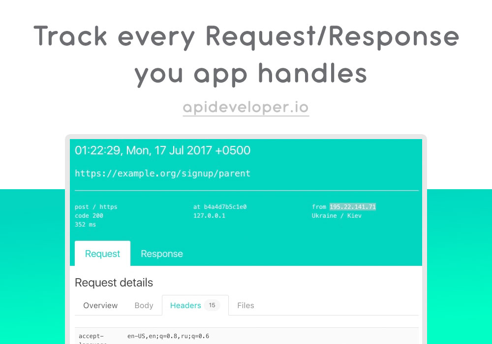 How to log(see, view) every HTTP request and response in